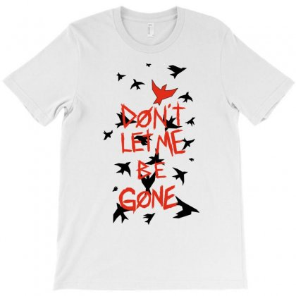 Don't Let Me T-shirt Designed By Anggafadil