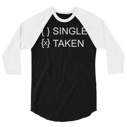 Dating Taken 3/4 Sleeve Shirt Designed By Mdk Art