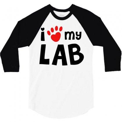 I Love My Lab Labrador 3/4 Sleeve Shirt Designed By Mdk Art