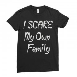 i scare my own family Ladies Fitted T-Shirt | Artistshot