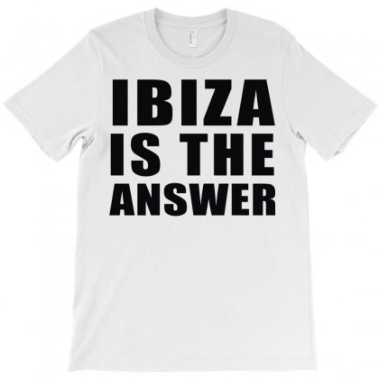 Ibiza Is The Answer T-shirt Designed By Mdk Art