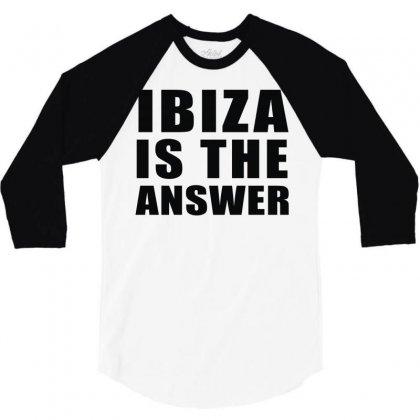 Ibiza Is The Answer 3/4 Sleeve Shirt Designed By Mdk Art