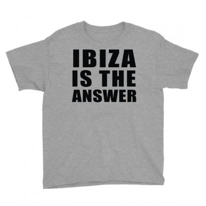 Ibiza Is The Answer Youth Tee Designed By Mdk Art