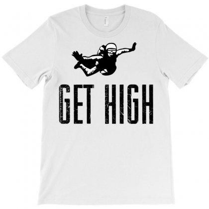 Get High T-shirt Designed By Sbm052017