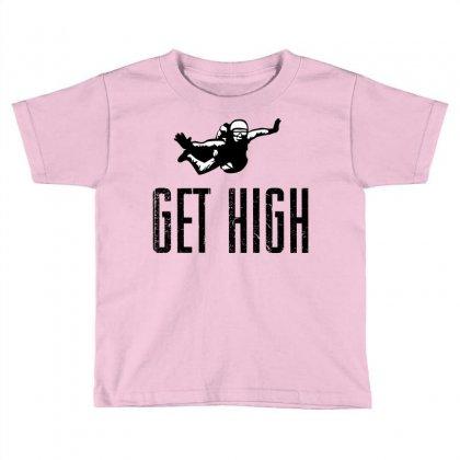 Get High Toddler T-shirt Designed By Sbm052017