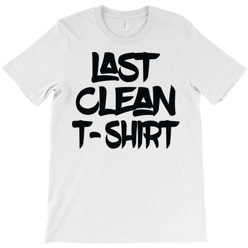 b5e50fcea Custom Last Clean T Shirt T-shirt By Mdk Art - Artistshot