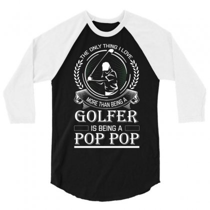 Golfer Pop Pop 3/4 Sleeve Shirt Designed By Designbysebastian