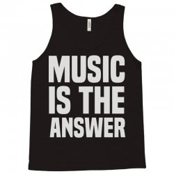 music is the answer Tank Top | Artistshot