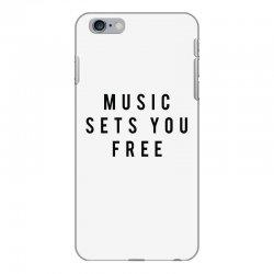 music sets you free iPhone 6 Plus/6s Plus Case | Artistshot