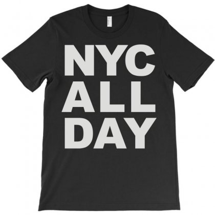 Nyc All Day T-shirt Designed By Mdk Art