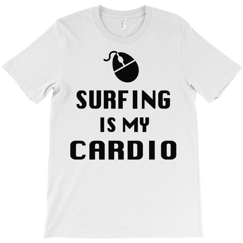 704858eb Custom Surfing Is My Cardio T-shirt By Mdk Art - Artistshot