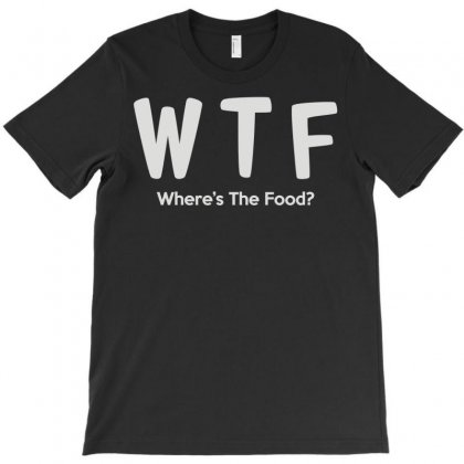Wtf Where's The Food T-shirt Designed By Mdk Art