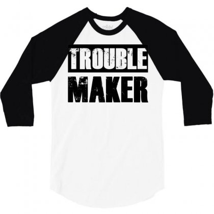 Trouble Maker 3/4 Sleeve Shirt Designed By Sbm052017