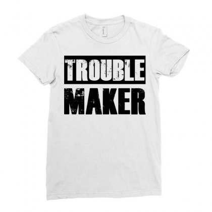 Trouble Maker Ladies Fitted T-shirt Designed By Sbm052017