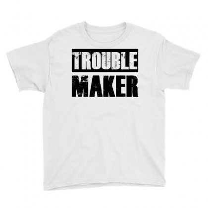 Trouble Maker Youth Tee Designed By Sbm052017