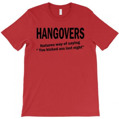 Hangovers You Kicked Ass Bro Funny Cool Party Booze Alcohol Geek Shirt T-shirt Designed By Mdk Art