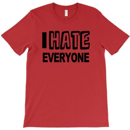Funny T Shirt I Hate Everyone Rude Tee Offensive Shirt T-shirt Designed By Mdk Art