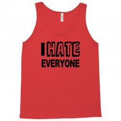 funny t shirt i hate everyone rude tee offensive shirt Tank Top | Artistshot