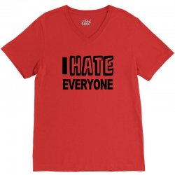 funny t shirt i hate everyone rude tee offensive shirt V-Neck Tee | Artistshot
