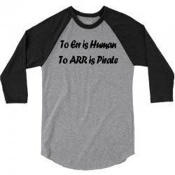 to err is human funny t shirt pirate humor parody s 3xl 3/4 Sleeve Shirt | Artistshot
