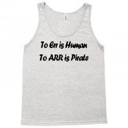 to err is human funny t shirt pirate humor parody s 3xl Tank Top | Artistshot