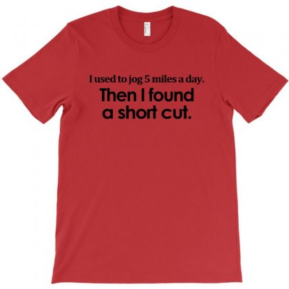Funny T Shirt I Used To Jog 5 Miles A Day T-shirt Designed By Mdk Art