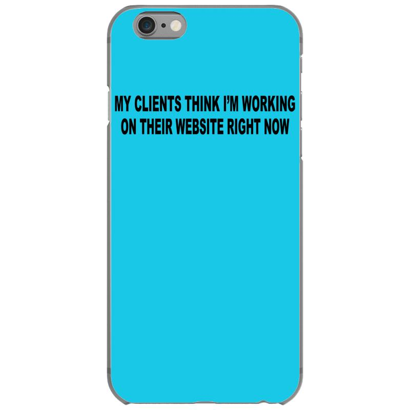 486e686c1 clients think i'm working web site design funny computer nerd geek shi  iPhone 6/6s Case