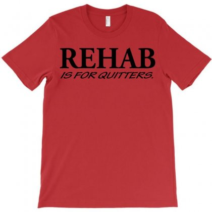Funny T Shirt Rehab Is For Quitters Rude Tee Offensive Shirt T-shirt Designed By Mdk Art