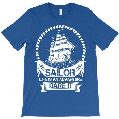 Sailor Life Is Adventure Dare It T-shirt Designed By Designbysebastian