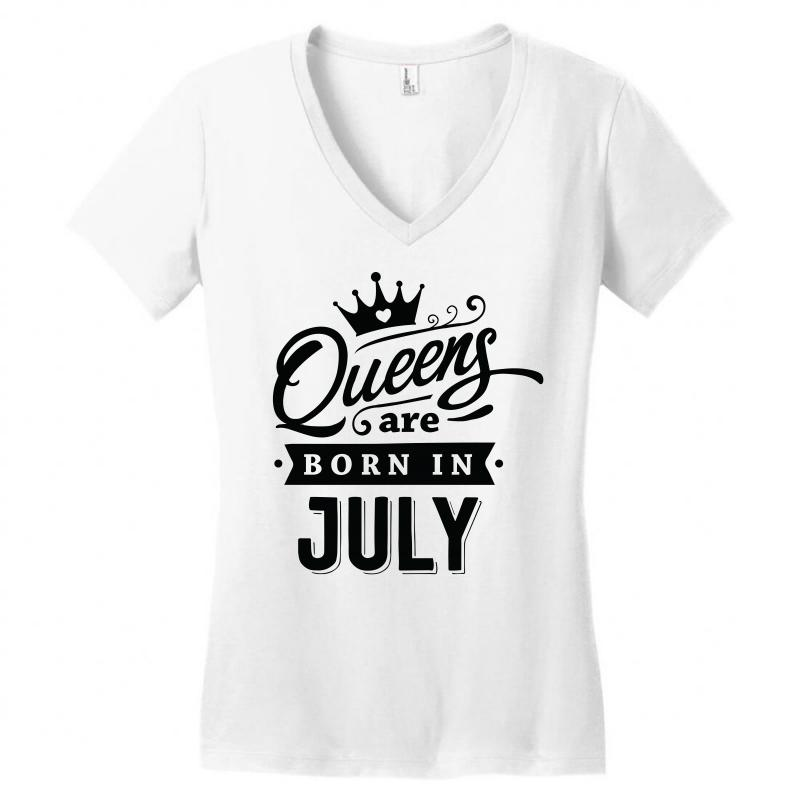 Queens are Born in July Womens V Neck