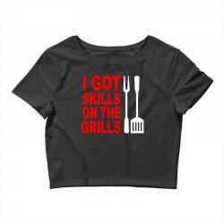 got skills on the grills apron Crop Top | Artistshot