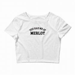 you had me at merlot Crop Top | Artistshot