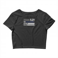 in this family we bleed blue funny Crop Top | Artistshot