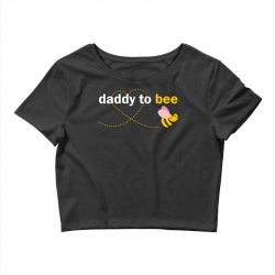 Daddy To Bee Crop Top | Artistshot