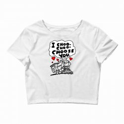 i choo choo choose you Crop Top | Artistshot