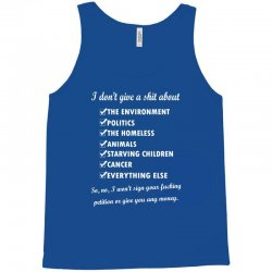 i dont give a shit about the environment politics the homeless Tank Top | Artistshot