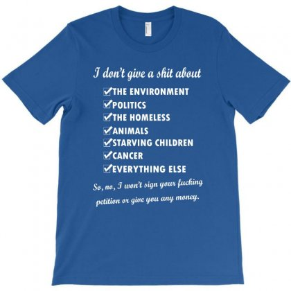 I Dont Give A Shit About The Environment Politics The Homeless T-shirt Designed By Mdk Art