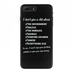 i dont give a shit about the environment politics the homeless iPhone 7 Plus Case | Artistshot