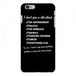 i dont give a shit about the environment politics the homeless iPhone 6 Plus/6s Plus Case | Artistshot