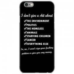 i dont give a shit about the environment politics the homeless iPhone 6/6s Case | Artistshot