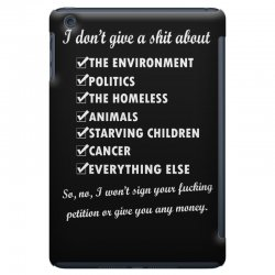 i dont give a shit about the environment politics the homeless iPad Mini Case | Artistshot