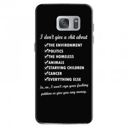 i dont give a shit about the environment politics the homeless Samsung Galaxy S7 Case | Artistshot