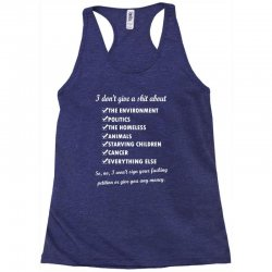 i dont give a shit about the environment politics the homeless Racerback Tank | Artistshot