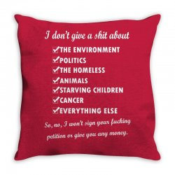i dont give a shit about the environment politics the homeless Throw Pillow | Artistshot
