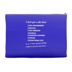 i dont give a shit about the environment politics the homeless Accessory Pouches | Artistshot