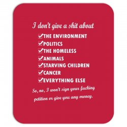 i dont give a shit about the environment politics the homeless Mousepad | Artistshot