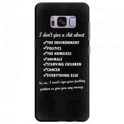 i dont give a shit about the environment politics the homeless Samsung Galaxy S8 Plus Case | Artistshot