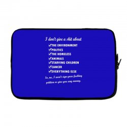 i dont give a shit about the environment politics the homeless Laptop sleeve | Artistshot