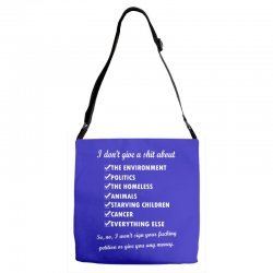 i dont give a shit about the environment politics the homeless Adjustable Strap Totes | Artistshot