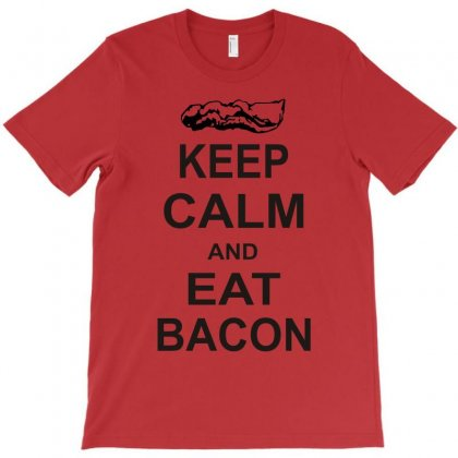 Keep Calm And Eat Bacon T Shirt Funny Parody Meat Tee Food Pig Hog Bre T-shirt Designed By Mdk Art